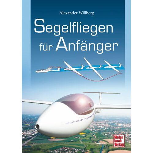 Alexander Willberg - Segelfliegen für Anfänger - Preis vom 11.07.2019 05:53:57 h