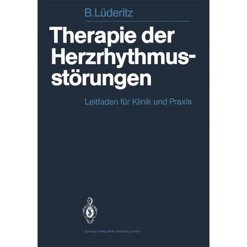 B. Lüderitz - Therapie der Herzrhythmusstörungen: Leitfaden für Klinik und Praxis - Preis vom 16.05.2021 04:43:40 h