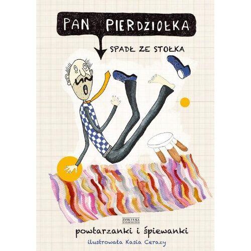 - Pan Pierdziolka spadl ze stolka: Powtarzanki i spiewanki - Preis vom 18.04.2021 04:52:10 h