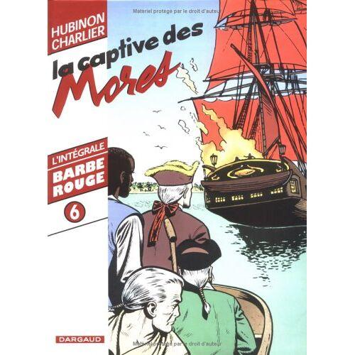 Victor Hubinon - Barbe-Rouge, Tome 6 : La captive des Mores (Barbe Rouge (in) - Preis vom 20.10.2020 04:55:35 h