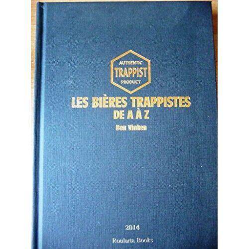 Ben Vinken - Les bières trappistes de A à Z - Preis vom 28.02.2021 06:03:40 h