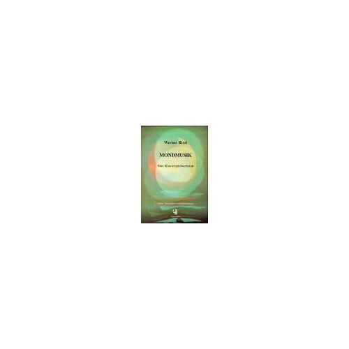 Werner Rizzi - Mondmusik - eine Klavierspielwerkstatt - Preis vom 13.05.2021 04:51:36 h