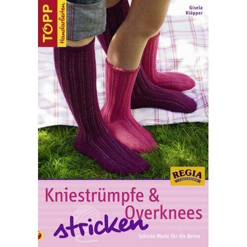 Gisela Klöpper - Kniestrümpfe & Overknees stricken. Schicke Mode für die Beine - Preis vom 20.01.2021 06:06:08 h