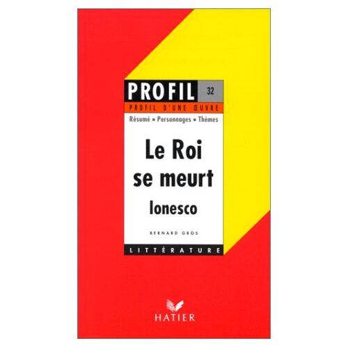 Ionesco - Profil D'une Oeuvre: Ionesco: Le Roi se meurt - Preis vom 03.09.2020 04:54:11 h