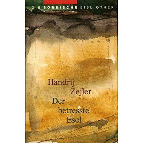 Handrij Zejler - Der betresste Esel: Sorbische Fabeln - Preis vom 06.05.2021 04:54:26 h