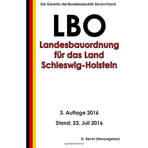 G. Recht - Landesbauordnung für das Land Schleswig-Holstein (LBO), 3. Auflage 2016 - Preis vom 25.02.2021 06:08:03 h