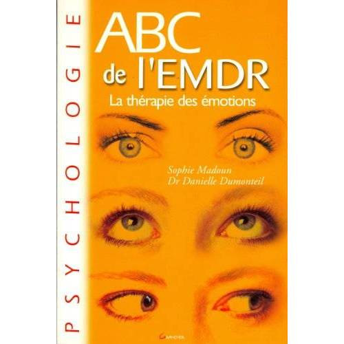 Sophie Madoun - ABC de l'EMDR : La thérapie des émotions (Grancher Depot) - Preis vom 05.05.2021 04:54:13 h