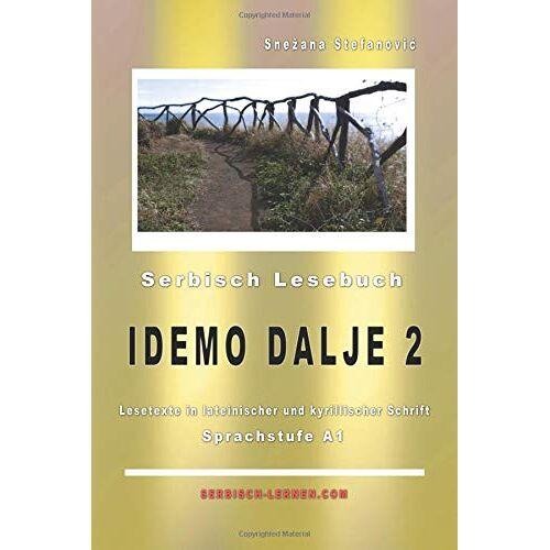 Snezana Stefanovic - Serbisch Lesebuch Idemo dalje 2: Sprachstufe A1, Kurze Lesetexte in lateinischer und kyrillischer Schrift (Serbisch lernen) - Preis vom 16.04.2021 04:54:32 h