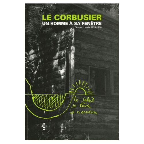 Le Corbusier - Le Corbusier : Un homme à sa fenêtre, textes choisis 1925-1960 - Preis vom 15.04.2021 04:51:42 h
