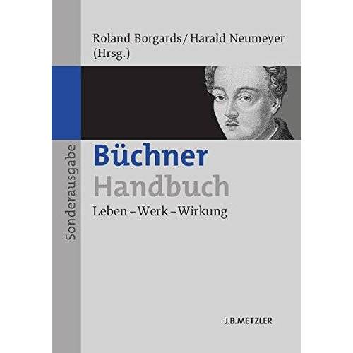 Roland Borgards - Büchner-Handbuch: Leben - Werk - Wirkung (Neuerscheinungen J.B. Metzler) - Preis vom 09.04.2020 04:56:59 h