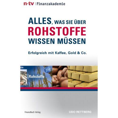 Udo Rettberg - Alles, was Sie über Rohstoffe wissen müssen: Erfolgreich mit Kaffee, Gold & Co. - Preis vom 06.09.2020 04:54:28 h