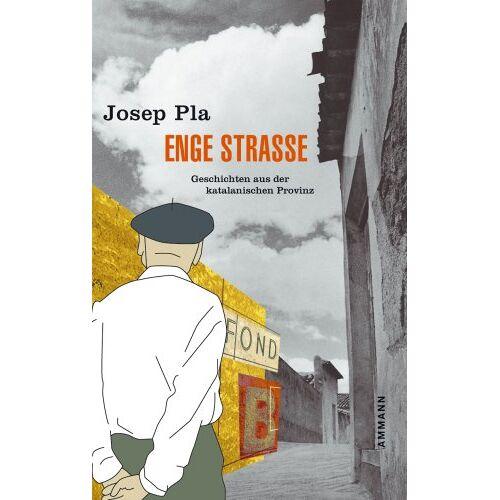 Josep Pla - Enge Strasse: Roman aus der katalanischen Provinz - Preis vom 15.04.2021 04:51:42 h