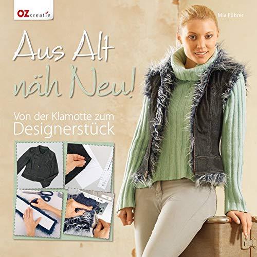 Mia Führer - Aus Alt näh Neu: Von der Klamotte zum Designerstück - Preis vom 16.01.2020 05:56:39 h