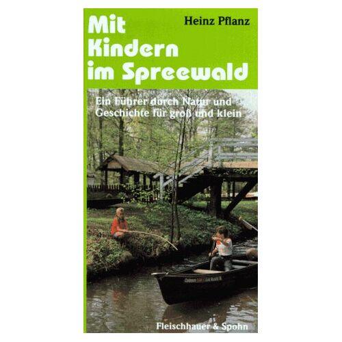 Heinz Pflanz - Mit Kindern im Spreewald: Ein Führer durch Natur und Geschichte für gross und klein - Preis vom 21.04.2021 04:48:01 h
