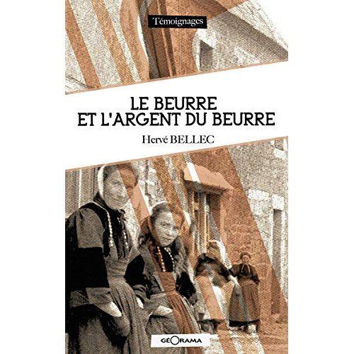 Hervé Bellec - Le beurre et l'argent du beurre (TEMOIGNAGES) - Preis vom 05.05.2021 04:54:13 h