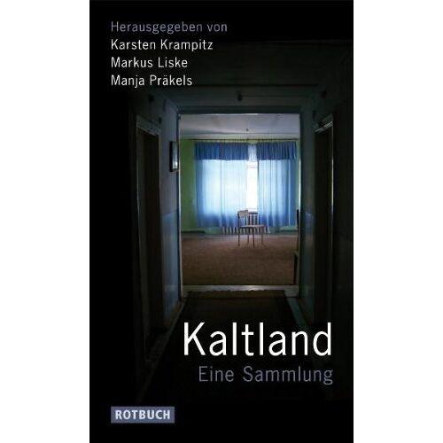 Karsten Krampitz (Hrsg.) - Kaltland: Eine Sammlung - Preis vom 18.04.2021 04:52:10 h