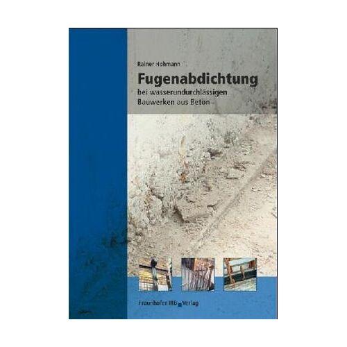 - Fugenabdichtung bei wasserundurchlässigen Bauwerken aus Beton - Preis vom 12.05.2021 04:50:50 h