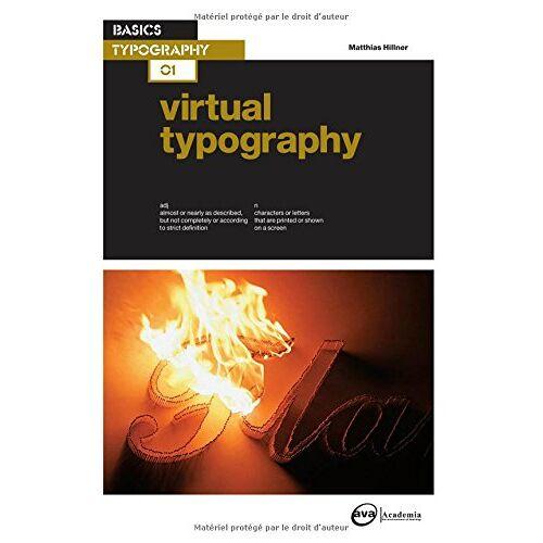 Matthias Hillner - Virtual Typography (Basics Typography) - Preis vom 10.05.2021 04:48:42 h