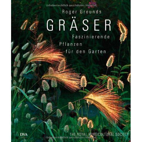 Roger Grounds - Gräser: Faszinierende Pflanzen für den Garten - Preis vom 03.03.2021 05:50:10 h