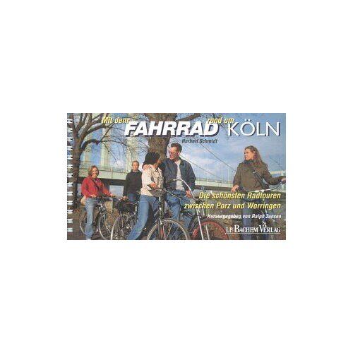 Norbert Schmidt - Mit dem Fahrrad rund um Köln - Preis vom 21.01.2021 06:07:38 h