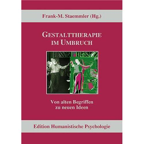 Frank-Matthias Staemmler - Gestalttherapie im Umbruch - Preis vom 14.05.2021 04:51:20 h