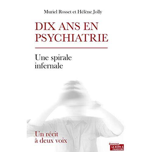 - Dix ans en psychiatrie - Un récit à deux voix - Preis vom 12.05.2021 04:50:50 h