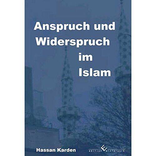 Hassan Karden - Anspruch und Widerspruch im Islam - Preis vom 27.02.2021 06:04:24 h