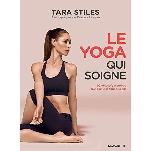 Tara Stiles - Le yoga qui soigne : Du Yoga simple pour soigner plus de 50 problèmes de santé et vivre sans douleur - Preis vom 16.04.2021 04:54:32 h