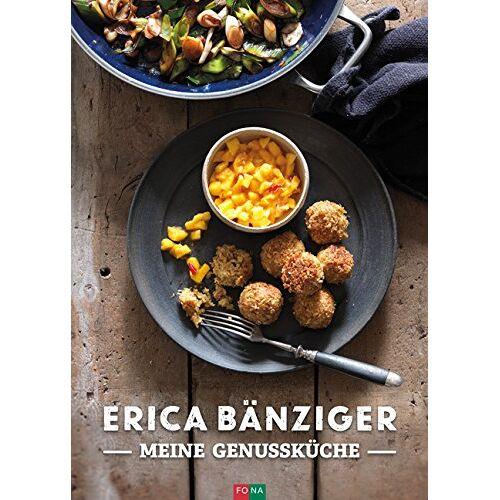 Erica Bänziger - Meine Genussküche - Preis vom 07.09.2020 04:53:03 h