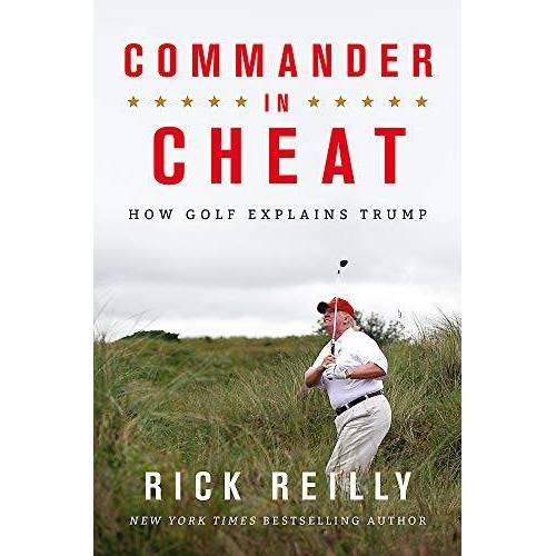 Rick Reilly - Commander in Cheat: How Golf Explains Trump - Preis vom 01.03.2021 06:00:22 h