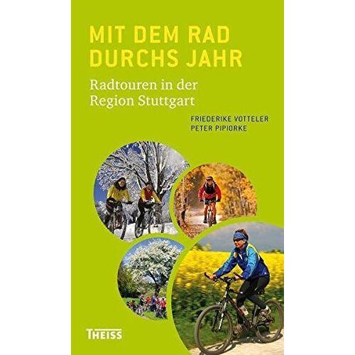 Friederike Votteler - Mit dem Rad durchs Jahr: Radtouren in der Region Stuttgart - Preis vom 03.03.2021 05:50:10 h