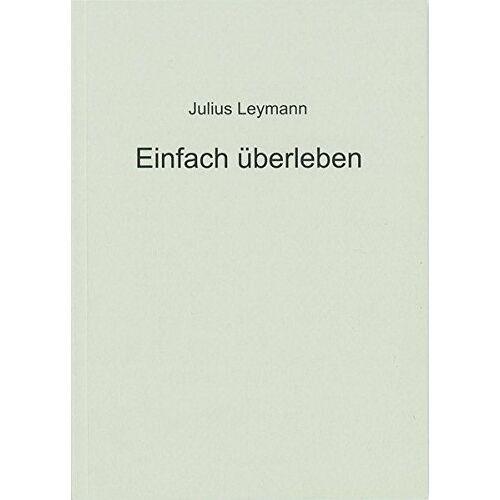 Julius Leymann - Einfach überleben - Preis vom 28.02.2021 06:03:40 h