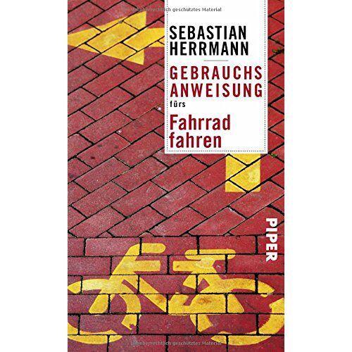 Sebastian Herrmann - Gebrauchsanweisung fürs Fahrradfahren - Preis vom 19.01.2021 06:03:31 h