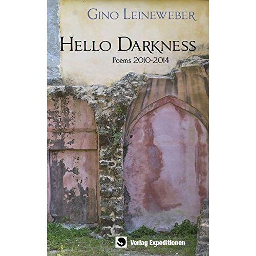 Gino Leineweber - Hello Darkness: Poems 2010-2014 - Preis vom 13.05.2021 04:51:36 h