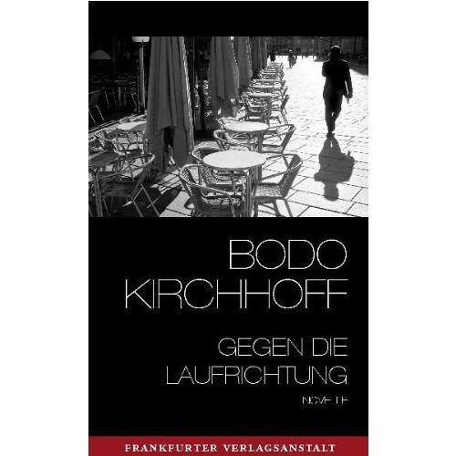 Bodo Kirchhoff - Gegen die Laufrichtung - Preis vom 21.10.2020 04:49:09 h