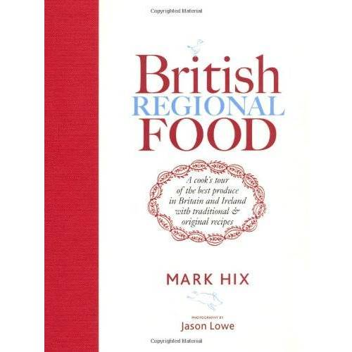 Mark Hix - British Regional Food: In Search of the Best British Food Today - Preis vom 22.06.2020 05:06:30 h