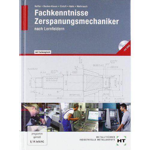 A. Becker-Kavan - Fachkenntnisse Zerspanungsmechaniker: nach Lernfeldern · mit DVD - Preis vom 06.09.2020 04:54:28 h