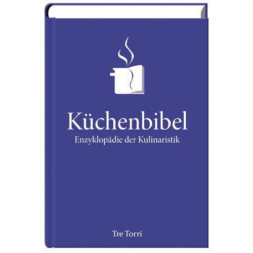 Hans-Joachim Rose - Die Küchenbibel - Enzyklopädie der Kulinaristik. Jubiläumsausgabe - Preis vom 18.09.2019 05:33:40 h