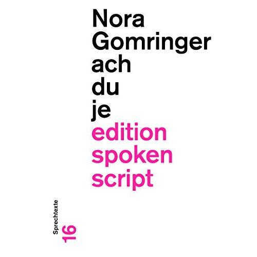 Nora Gomringer - achduje (edition spoken script) - Preis vom 08.03.2021 05:59:36 h