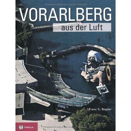 Bogner, Franz X. - Vorarlberg aus der Luft - Preis vom 04.09.2020 04:54:27 h