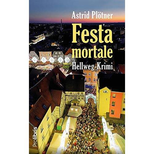 Astrid Plötner - Festa Mortale: Hellweg-Krimi - Preis vom 14.05.2021 04:51:20 h