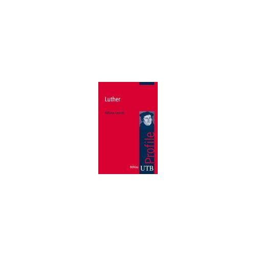 Athina Lexutt - Luther. UTB Profile (Uni-Taschenbücher S) - Preis vom 06.04.2020 04:59:29 h