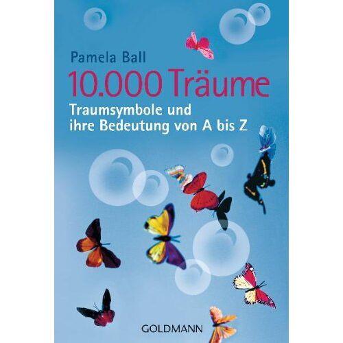Pamela Ball - 10.000 Träume: Traumsymbole und ihre Bedeutung von A bis Z - Preis vom 05.09.2020 04:49:05 h