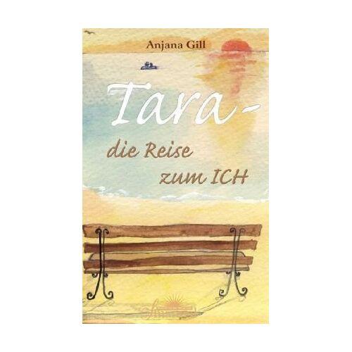 Anjana Gill - Tara - Die Reise zum Ich - Preis vom 16.04.2021 04:54:32 h