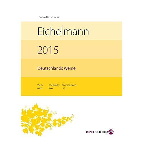 Gerhard Eichelmann - Eichelmann 2015 Deutschlands Weine - Preis vom 20.01.2021 06:06:08 h