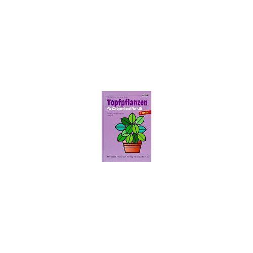 Moritz Bürki - Topfpflanzen für Gärtnerei und Floristik. Steckbriefe und Tabellen von A bis Z - Preis vom 17.04.2021 04:51:59 h