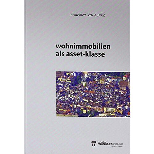 Hermann Wüstefeld - Wohnimmobilien als Asset-Klasse - Preis vom 20.10.2020 04:55:35 h