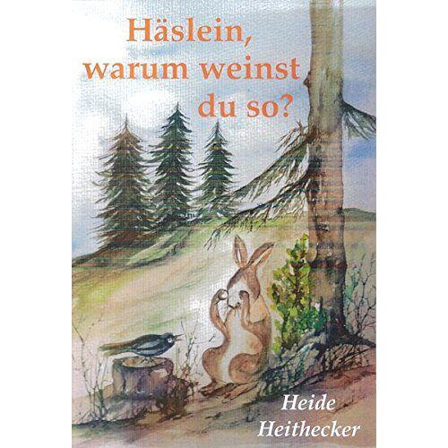 Heide Heithecker - Häslein, warum weinst du so? - Preis vom 09.05.2021 04:52:39 h