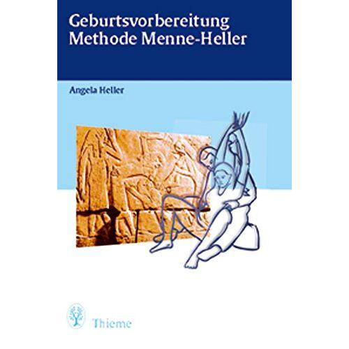 Angela Heller - Geburtsvorbereitung Methode Menne-Heller - Preis vom 17.04.2021 04:51:59 h