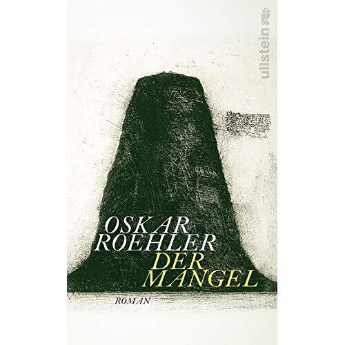Oskar Roehler - Der Mangel: Roman - Preis vom 06.04.2020 04:59:29 h
